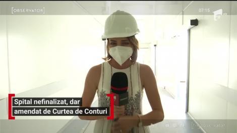 Spitalul modular pentru pacienţi Covid de la Iaşi, nefinalizat, dar amendat de Curtea de Conturi