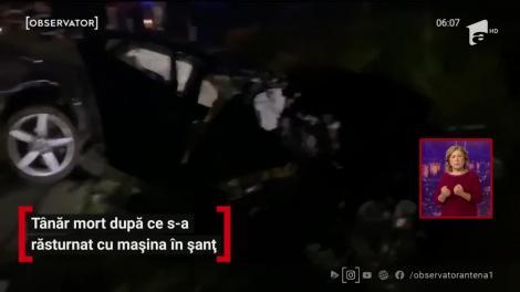 Tânăr mort după ce s-a răsturnat cu mașina în șanț