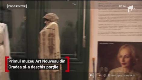 Primul muzeu Art Nouveau din Oradea şi-a deschis porţile