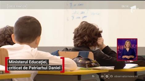 Ministerul Educației, criticat de Patriarhul Daniel