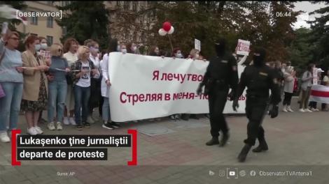 Lukaşenko ține jurnaliștii departe de proteste