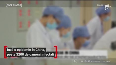 Încă o epidemie în China, peste 3200 de oameni infectați