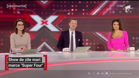 """Show de zile mari marca """"Super Four"""", pe scena X Factor"""