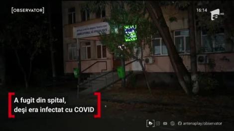 Un bărbat a fugit din spital, deși era infectat cu COVID