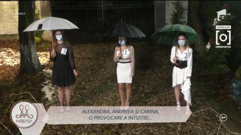 Alexandra, Andreea și Carina, trei noi concurente în casa Mireasa