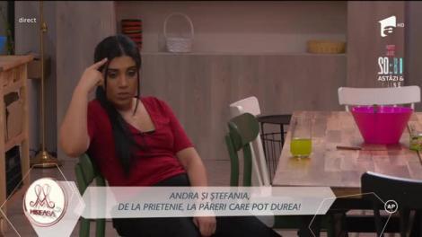 Andra și Ștefania, de la prietenie, la păreri care pot durea!