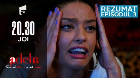 Adela - Rezumatul episodului 3
