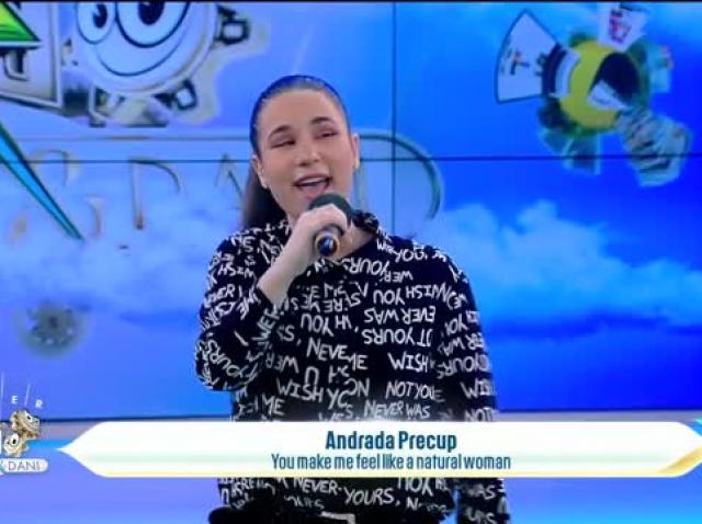 "Andrada Precup, super piesă la Neatza! Ascultă aici ""You make me feel like a natural woman""!"