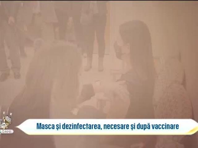 Bună dimineața, sănătate! De ce masca și dezinfectarea sunt necesare și după vaccinare