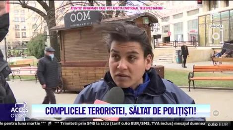 Complicele teroristei, săltată de polițiști!