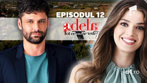 Adela – Tot ce nu se vede   Episodul 12