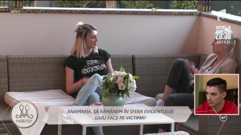 Anamaria, sfaturi pentru Maria: Liviu face pe victima!
