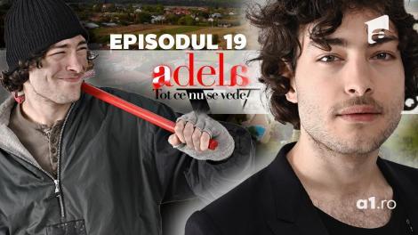 """Toto Dumitrescu dă din casă! Hai să vezi """"Adela – Tot ce nu se vede"""", episodul 19!"""