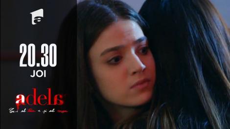 Adela, episodul 40. Adela nu crede că Andreea a fost abuzată de Bebe: Nu o cred, minte!