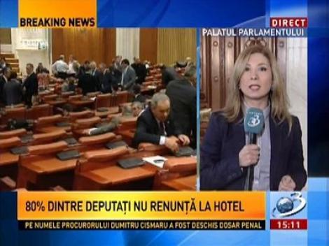 Revoltă în Parlament! 80% dintre deputaţi nu renunţă la cazarea la hotel