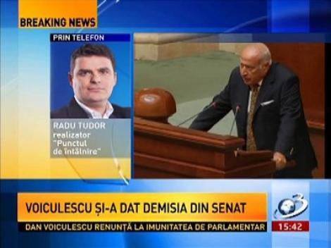 Radu Tudor, despre demsia din Senat şi renunţarea la imunitate a lui Dan Voiculescu