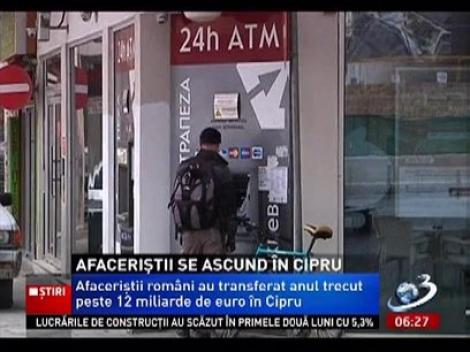 Afaceriștii români au transferat anul trecut peste 12 miliarde de euro în Cipru