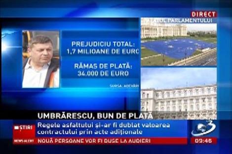 Compania de Autostrăzi încearcă să recupereze 34.000 de euro de la Regele Asfaltului, Dorinel Umbrărescu
