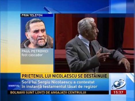 Soţia lui Sergiu Nicolaescu l-a dat afară din casa din 2 Mai pe Paul Petrovici, prieten al regizorului