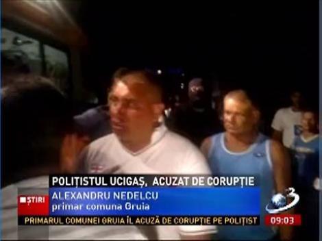 Poliţistul ucigaş, acuzat de corupţie