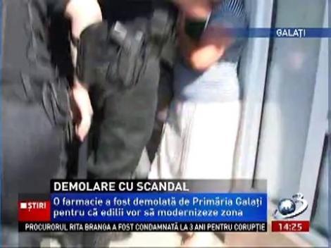 Demolare cu scandal, la Galaţi