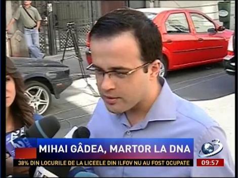 Mihai Gâdea a fost chemat ca martor la DNA