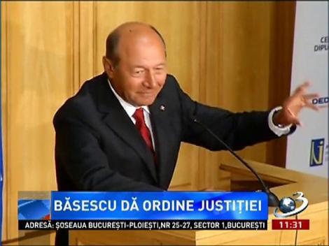 Traian Băsescu dă ordine Justiţiei