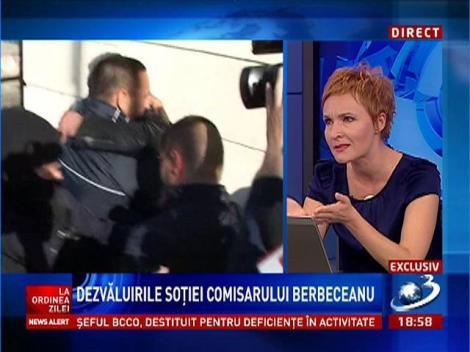 La Ordinea Zilei: Exclusiv! Dezvăluirile soţiei comisarului Berbeceanu