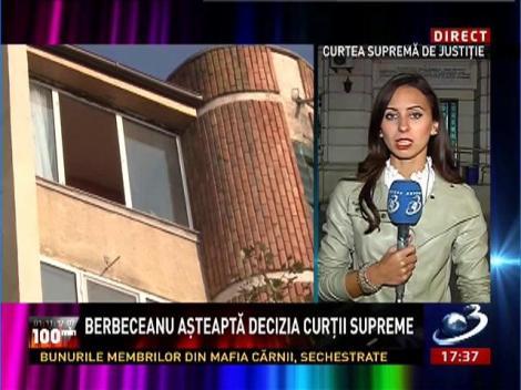 100 de minute: Berbeceanu aşteaptă decizia Curţii Supreme