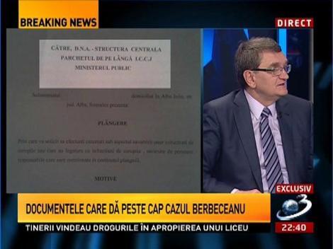 Documentul care dă peste cap cazul Berbeceanu