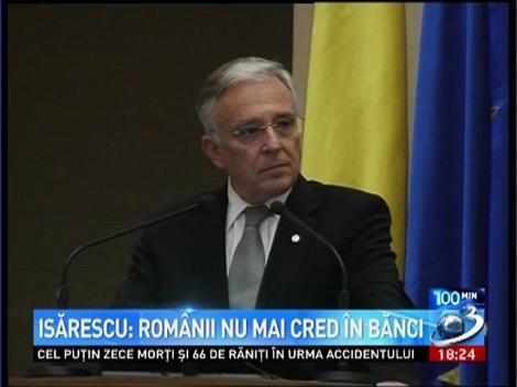 Mugur Isărescu: Românii nu mai au încredere în bănci