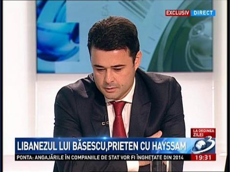 La Ordinea Zilei: Libanezul lui Băsescu, prieten cu Hayssam