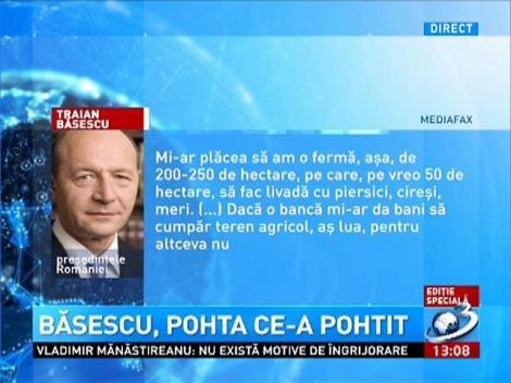 Traian Băsescu îşi dorea în vară, o livadă de 50 de hectare