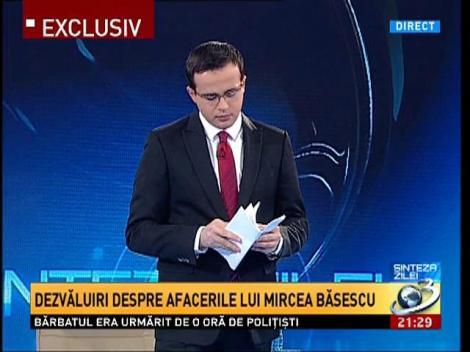 Sinteza Zilei: Dezvăluiri despre afacerile lui Mircea Băsescu