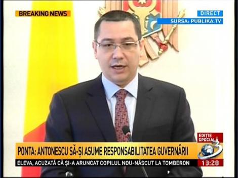 Ponta: Cred in continuare in USL. Antonescu sa-si asume responsabilitatea guvernarii