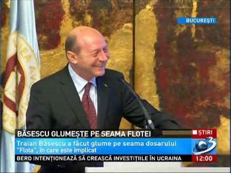 Basescu face glume pe seama dosarului Flota