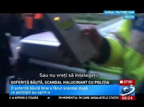 """Mare e gradină Domnului! Scandal HALUCINANT între o şoferiţă băută şi poliţie: """"Iau medicamentele cu alcool"""""""