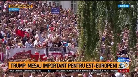 Donald Trump, discurs istoric în fața a zeci de mii de oameni, la Summitul de la Varșovia: America iubește Polonia, iar americanii iubesc poporul polonez