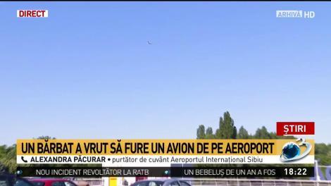 Autoritățile, în alertă după ce un bărbat a încercat să fure un avion, pe Aeroportul Sibiu! Cum și-a justificat fapta