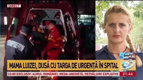 """Primele imagini cu mama Luizei, dusă cu targa la spital. Motivul pentru care femeia a avut nevoie de îngrijiri medicale: """"Nu se mai oprea!"""""""