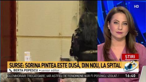 Sorina Pintea, dusă din nou la spital