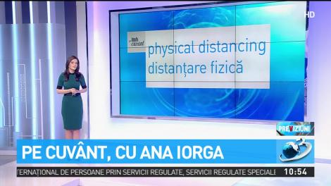 """Pe cuvânt, cu Ana Iorga. E corect să spui """"distanțare socială""""?"""