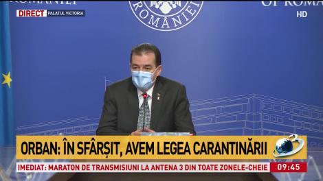 """Legea carantinei și a izolării a intrat în vigoare. Premierul Orban, noi declarații: """"Autoritățile au, în sfârșit, pârghiile pentru a lua măsuri!"""""""