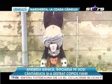 Andreea Bănică, stă în mâini pentru fani!