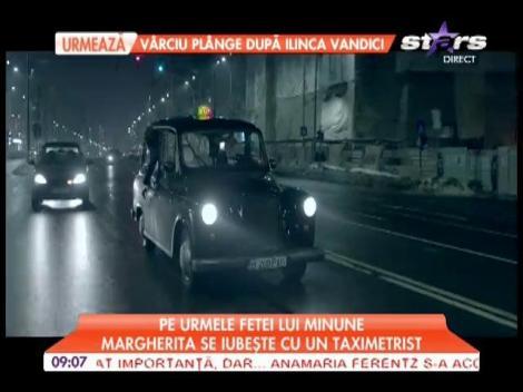 Margherita de la Clejani se iubeşte cu un taximetrist