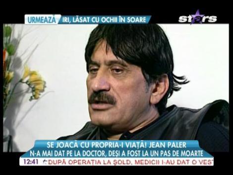 Jean Paler n-a mai dat pe la doctor, deşi a fost la un pas de moarte