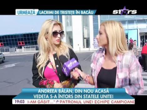 Andreea Bălan s-a întors din Statele Unite