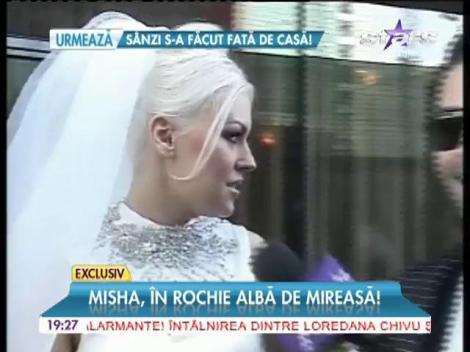 Misha, în rochie albă de mireasă