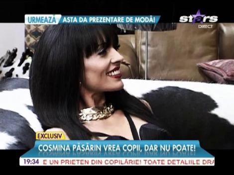 Cosmina Păsărin vrea copil, dar nu poate!