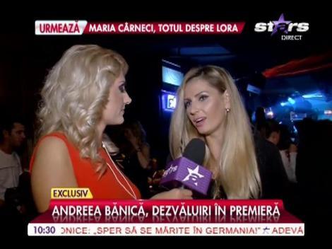 Andreea Bănică, dezvăluiri în premieră!